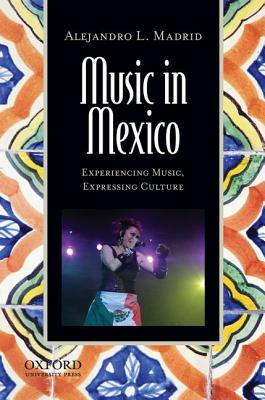 Music in Mexico By Madrid, Alejandro L.