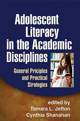 Adolescent Literacy in the Academic Disciplines By Jetton, Tamara L. (EDT)/ Shanahan, Cynthia Hynd (EDT)